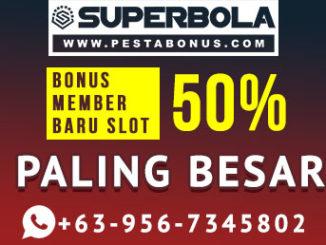 Promo Bonus Deposit New Member Superbola Hadirkan Bonus Terbesar