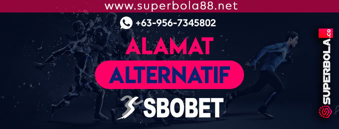 Alamat Alternatif SBOBET Indonesia Paling Baru