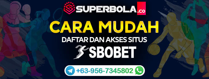 Cara Mendaftar Sbobet di Situs Superbola