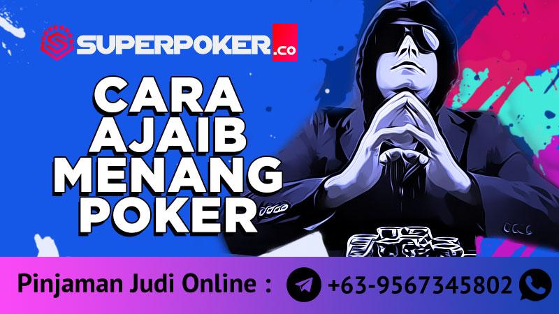 Cara Ajaib Menang Poker Panduan Taruhan Poker dari