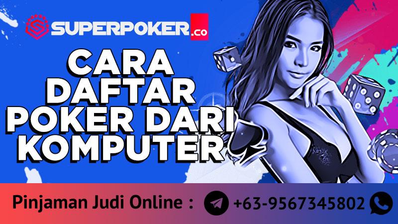 daftar poker dari komputer